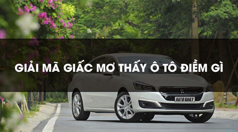 Mơ thấy ô tô điềm báo gì đánh số gì